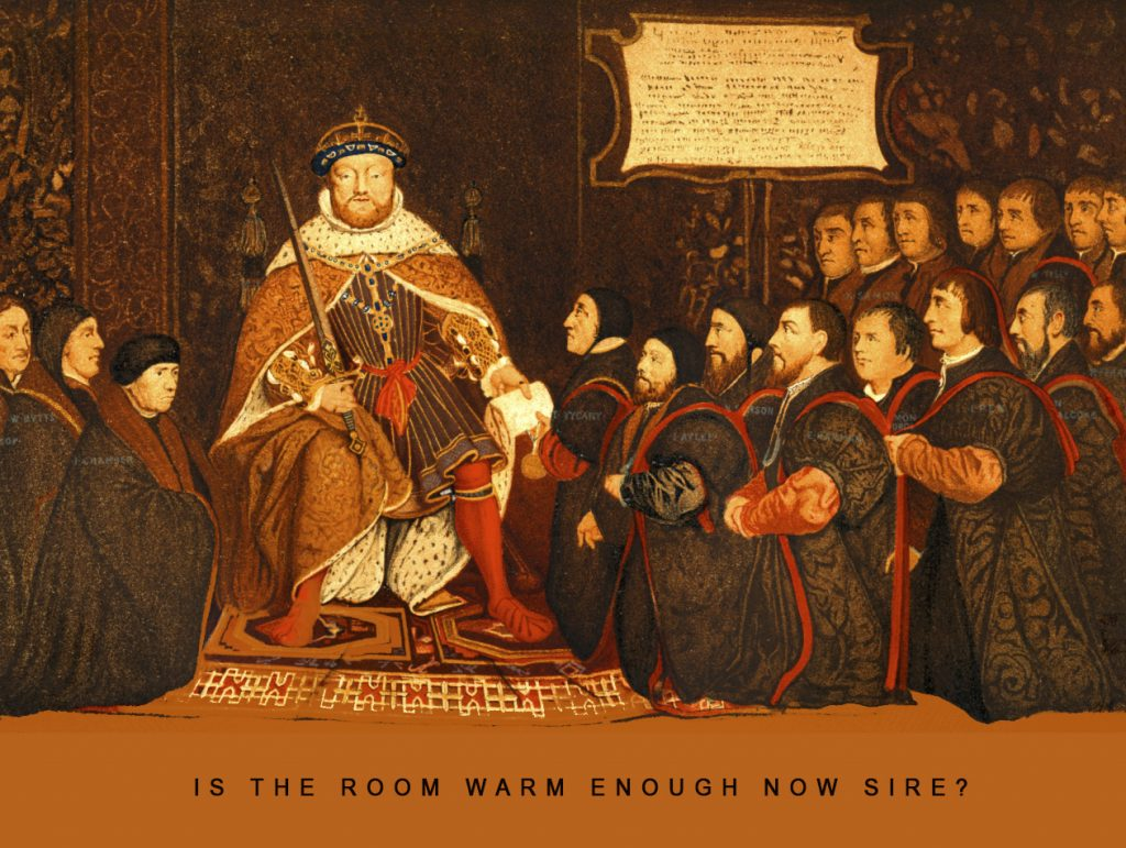 King Henry is surrounded by a dense crowd of kneeing subjects. Everyone is heavily cloaked in the dim, austere hall. They ask: Is the room warm enough now?